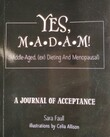 YES, MADAM - A JOURNAL OF ACCEPTANCE